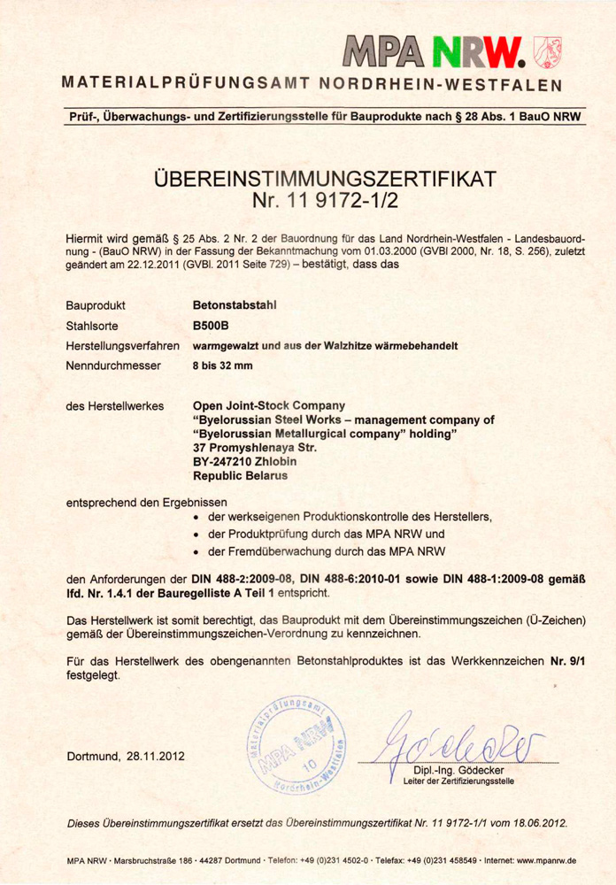 Certificate No.11 9172-1/2 MPA NRW, Germany, for production of reinforcement rolled product b500b No.8-32 in conformity with DIN 488 parts 1, 2 and 6, Building Rules A, part 1.
