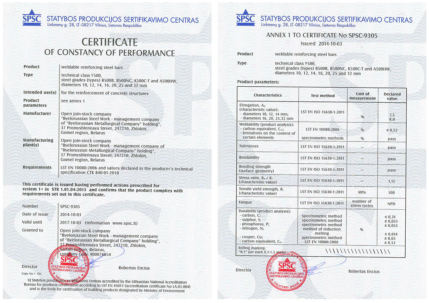 Certificate of constancy of performance № SPSC-9305 («SPSC», Lithuania) for production of reinforcing steel bars class У500 (grade: b500b , B500NC, K500C-T, A-500HW) with diameters 10, 12, 14, 16, 20, 25 и 32 mm corresponding with LST EN 10080:2006 standard and producer's technical specification STK 840-01-2010.