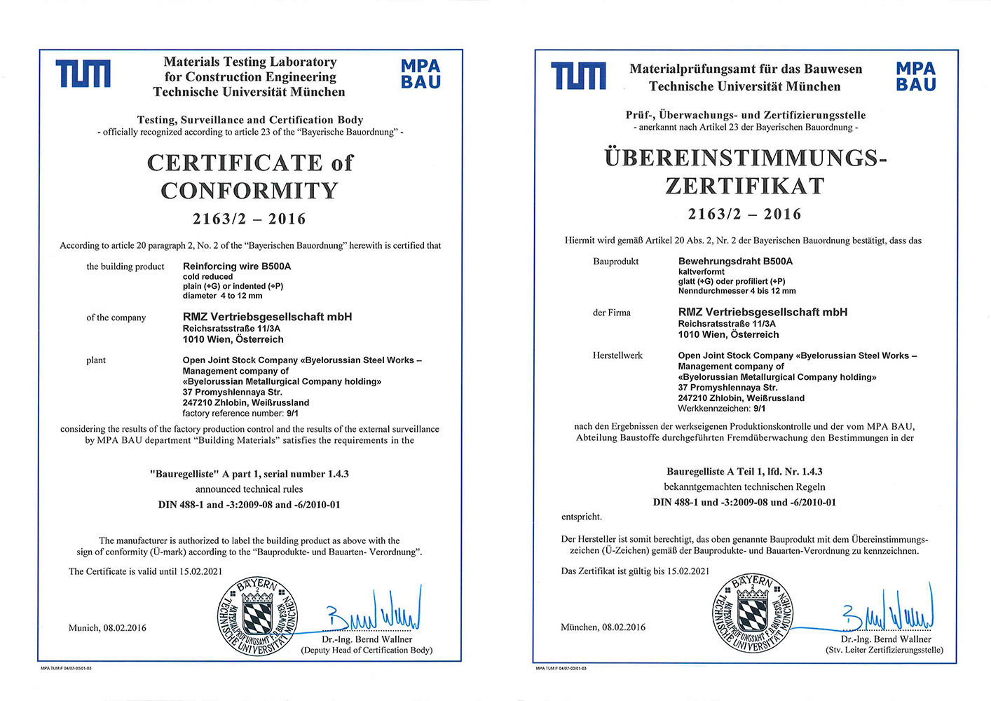 Certificate №2163/2-2016 (MPA BAU,Germany) for production of cold reduced reinforcing wire B500A plain (+G) or indented (+P)  ø 4-12 mm in conformity with DIN 488-3:2009, DIN 488-6:2010 (sign of conformity U)