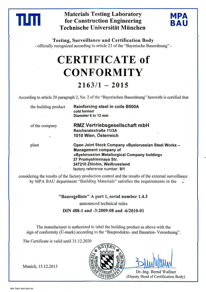 Certificate MPA BAU, Germany, No. 2163/1-2015  for production of reinforcing steel in coils B500А Ø 6-12 mm in conformity with requirements of DIN 488-1 и 3:2009-08 и DIN 488-6:2010-01.