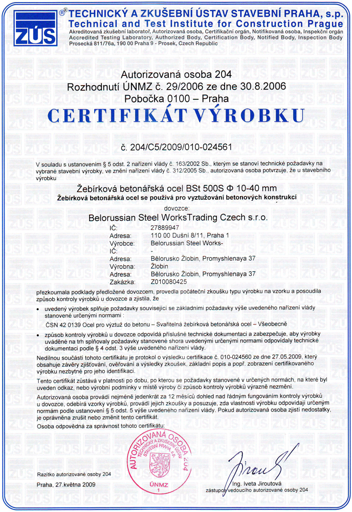 Certificate TZUS, Czech Republic,  No.204/c5/2009/010-024561 for production of ribbed rebars for concrete reinforcement BSt500S (b500b) ø10-40 mm according to DIN 488 and national Czech standards.