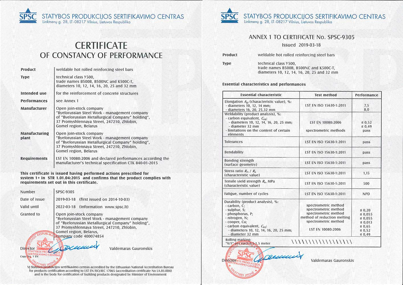 Certificate  SPSC-9305, SPSC, Lithuania, for production of hot-rolled reinforcing  steel  Y500 (Grade B500B, B500NC, K500C-T) Ø 10, 12, 14, 16, 20, 25 and 32 mm in conformity with standard LST EN 10080:2006 and producer's technical specification СТК 840-01-2015
