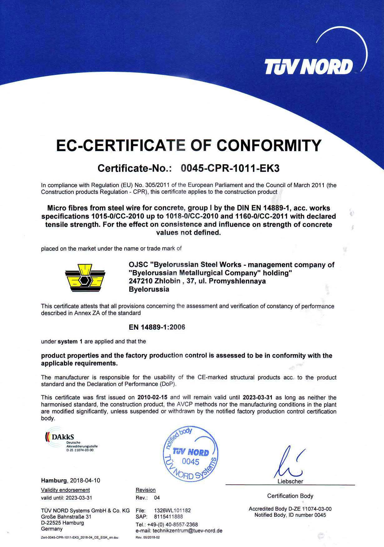 Certificate TUV NORD (Germany)No0045-CPR-1011-EK3 for production of steel microfiber for concrete according to the requirements of EN 14889-1:2006 and European building regulations 305/2011 (right to apply CE-mark).