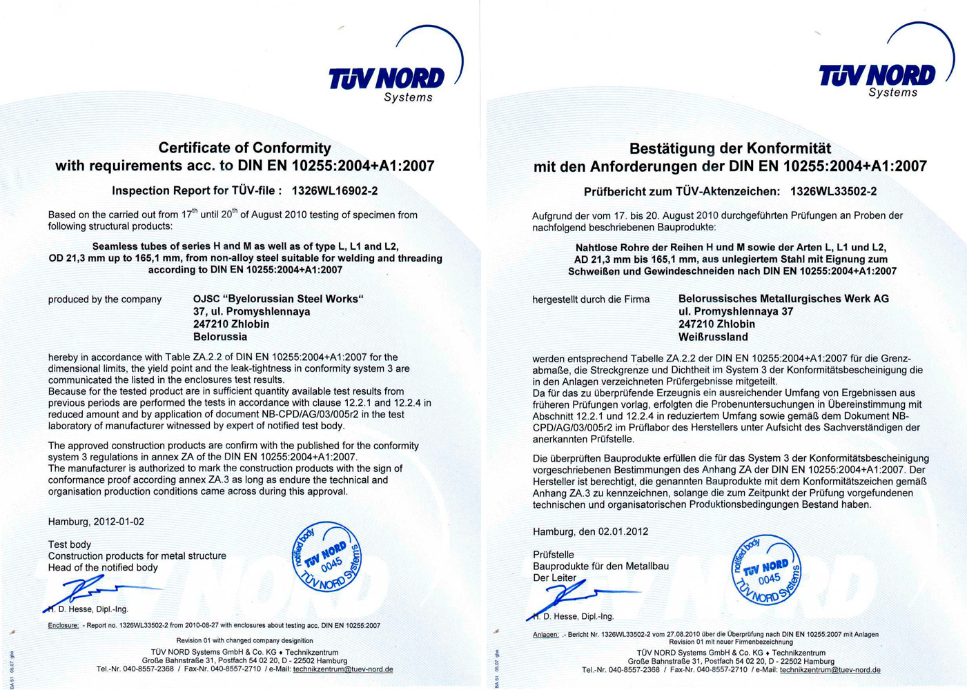 Certificate of compliance of TUV NORD, Germany from August 30, 2010, for the right to apply CE-mark on seamless pipes series H and M as well as on L, L1 and L2 type ø 21,3-165,1mm of non-alloy steel for welding and threading according to the requirements of DIN EN 10255:2004+A1:2007