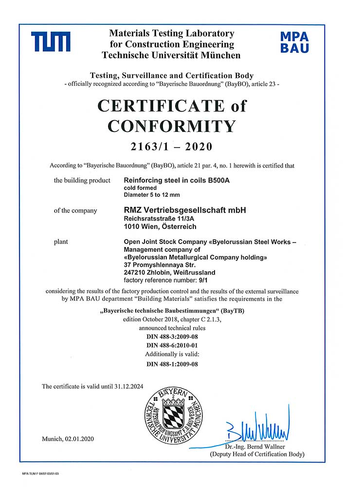 Certificate MPA BAU, Germany, No. 2163/1-2015  for production of reinforcing steel in coils B500А Ø 5-12 mm in conformity with requirements of DIN 488-1 и 3:2009-08 и DIN 488-6:2010-01.